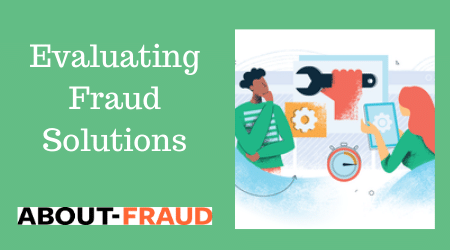 Evaluating fraud solutions